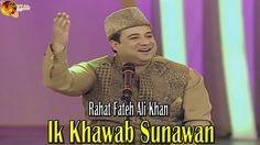 Ik Khawab Sunawan | Rahat Fateh Ali Khan by YouniVideo