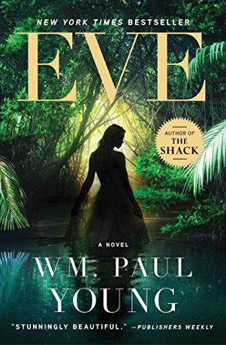 Eve: A Novel by Wm. Paul Young