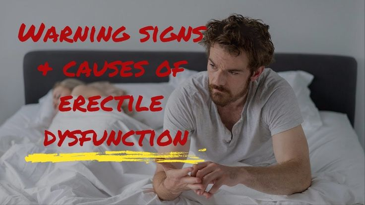 Erectile Dysfunction: Warning Signs & Causes of ED Explained
