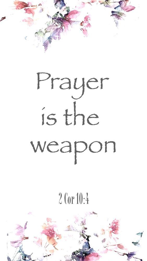 Prayer is the weapon!