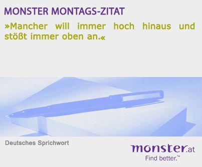 """""""Mancher will immer hoch hinaus und stößt immer oben an."""" Deutsches Sprichwort #quote #zitat"""