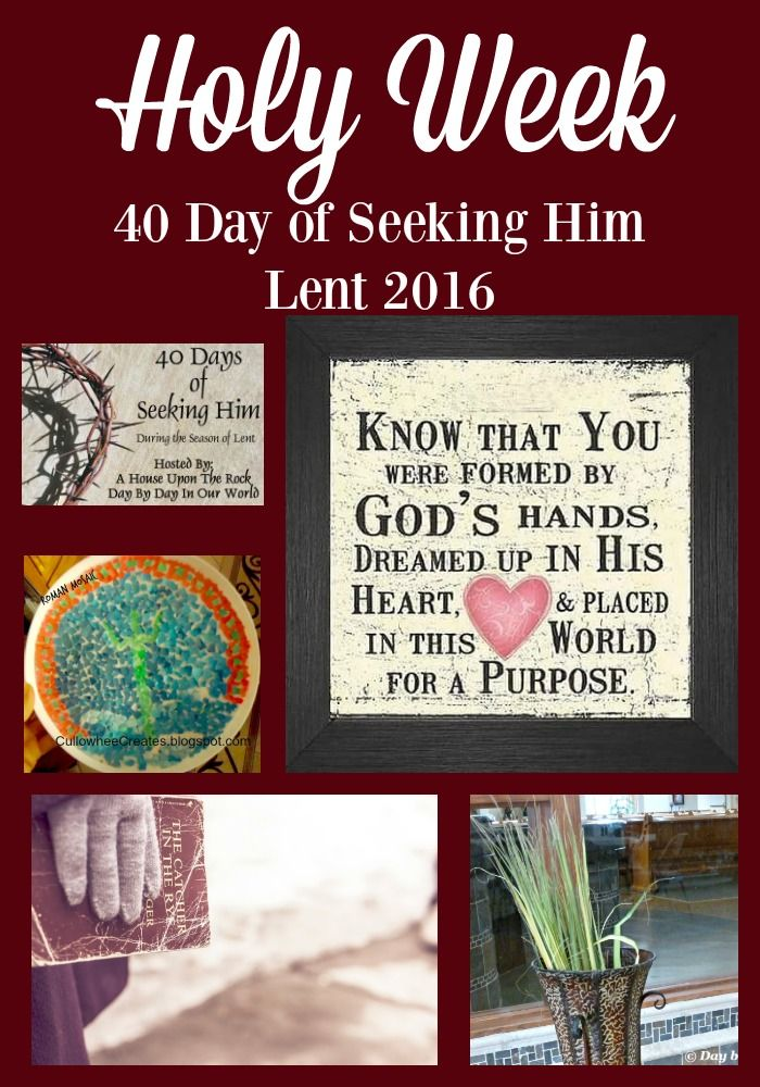 Holy Week Anchor Post for 40 Days of Seeking Him Lent 2016