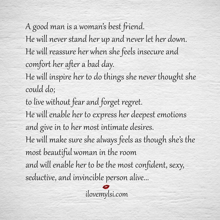 A good man is a woman's best friend.