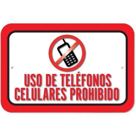 Uso De Telefonos Celulares Prohibido Use Of Cell Phones Prohibited Spanish Sign
