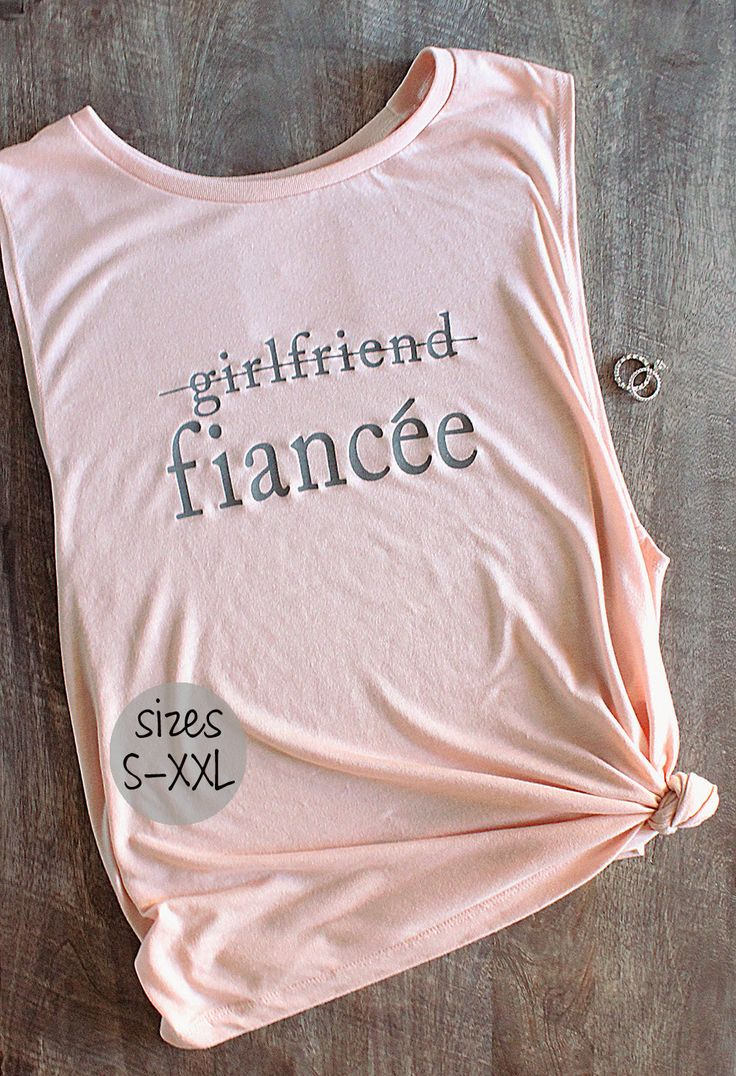 girlfriend fiance shirt, finacee shirt, engaged AF, bride to be shirt, i said yes shirt, bride shirt, muscle tank women, wedding shirts, by missFITTE on Etsy https://www.etsy.com/listing/519979241/girlfriend-fiance-shirt-finacee-shirt