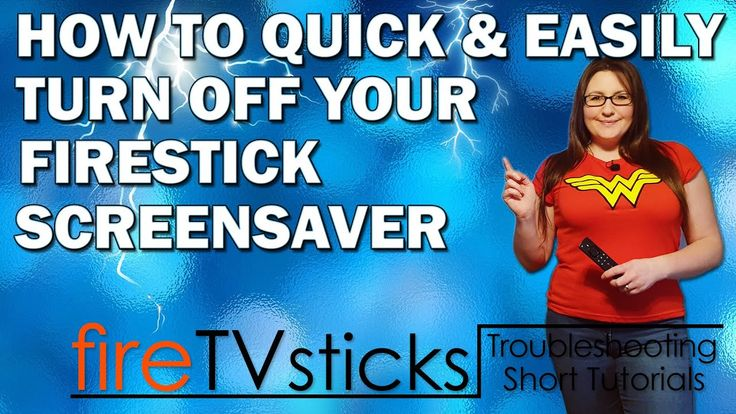 TURN OFF YOUR FIRESTICK SCREENSAVER SAVE ON SYSTEM