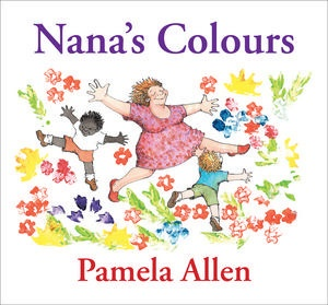 Nana's Colours by Pamela Allen