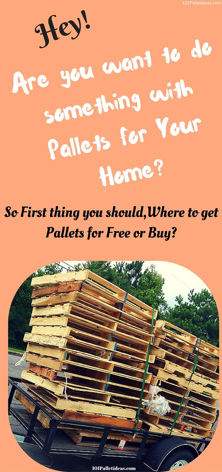 Where To Get, Find Pallets? or What Stores Give Away Pallets? or Where to buy #Pallets? - 101 Pallet Ideas