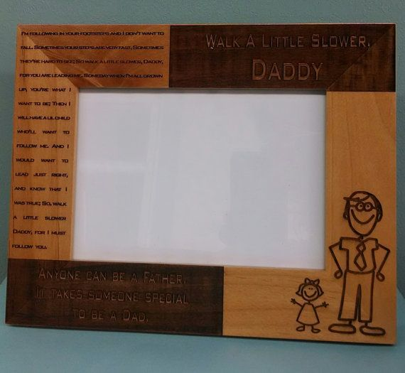Daddy Wal A Little Slower Engraved 5 x 7 Picture Frame