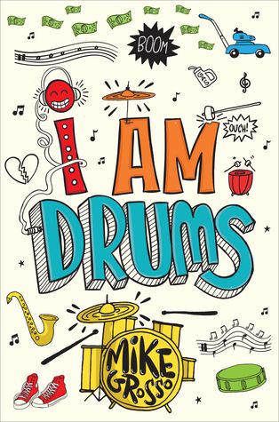 I Am Drums Written by Mike Grosso