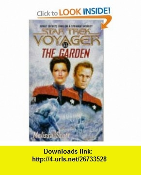 The Garden (Star Trek Voyager, No 11) (9780671567996) Melissa Scott , ISBN-10: 0671567993  , ISBN-13: 978-0671567996 ,  , tutorials , pdf , ebook , torrent , downloads , rapidshare , filesonic , hotfile , megaupload , fileserve