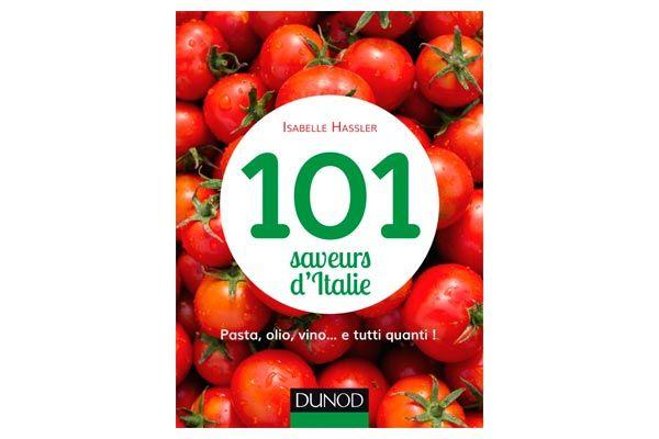 101 saveurs d'Italie par Isabelle Hassler #livre #gastronomie