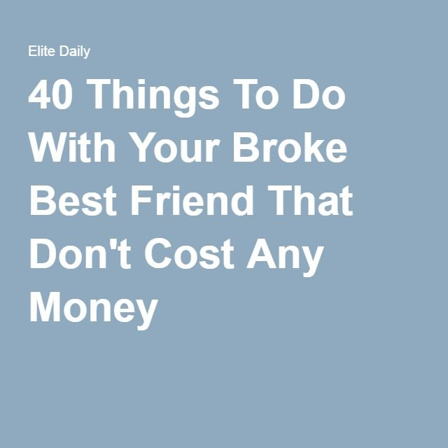 40 Things To Do With Your Broke Best Friend That Don't Cost Any Money