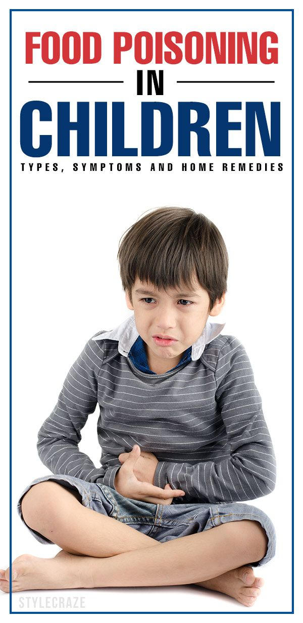 Food Poisoning In Children- Types, Symptoms And Home Remedies