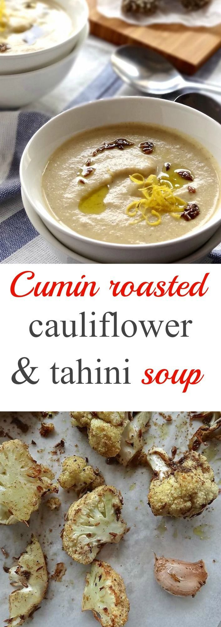 You won't believe how good this soup is! Velvety smooth cumin roasted cauliflower & tahini soup