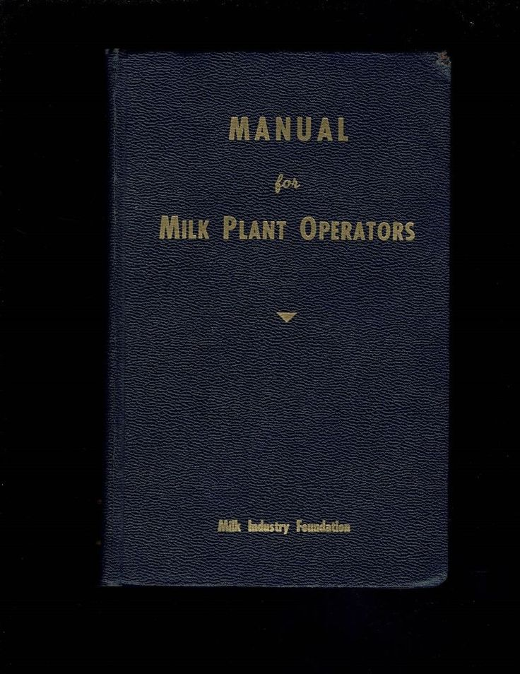 Manual for Milk Plant Operators by Milk Industry Foundation ( 1957 Leather)
