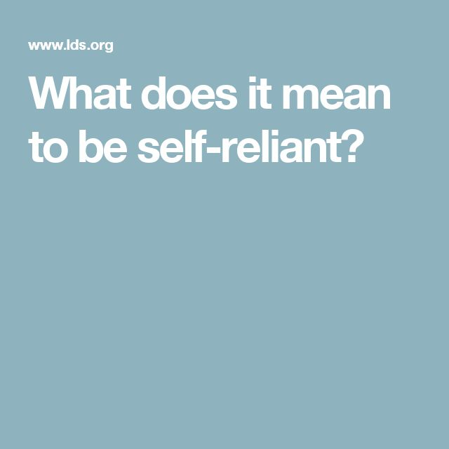 What does it mean to be self-reliant?