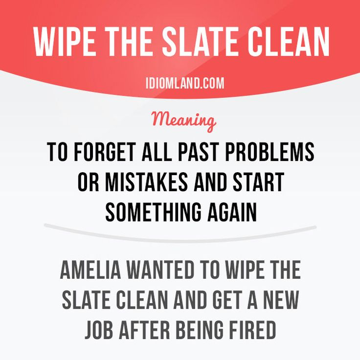 """""""Wipe the slate clean"""" means """"to forget all past problems or mistakes and start something again"""". Example: Amelia wanted to wipe the slate clean and get a new job after being fired. #idiom #idioms #saying #sayings #phrase #phrases #expression #expressions #english #englishlanguage #learnenglish #studyenglish #language #vocabulary #dictionary #grammar #efl #esl #tesl #tefl #toefl #ielts #toeic #englishlearning #vocab #wordoftheday #phraseoftheday"""