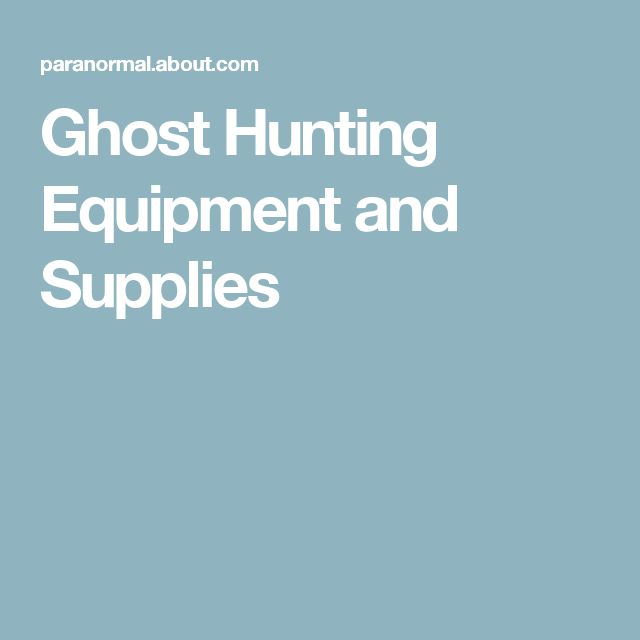 Ghost Hunting Equipment and Supplies