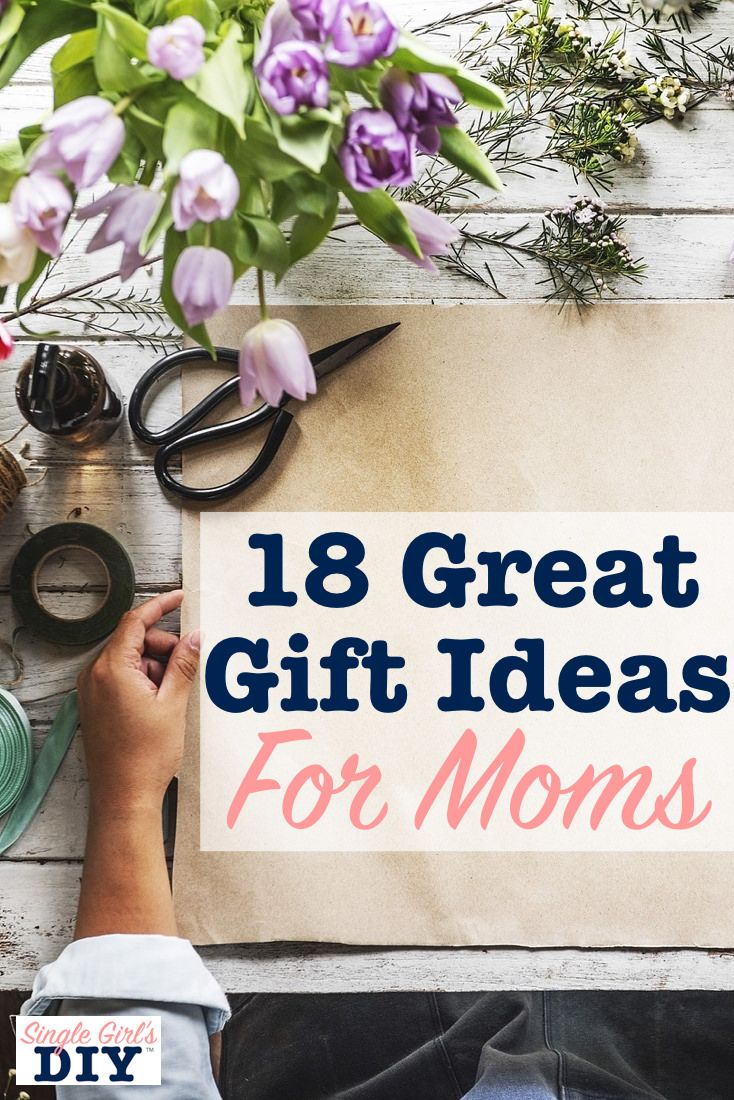 18 Great Gift Ideas For Moms Gifts Mom Inexpensive