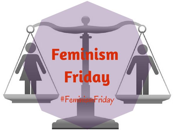 13Mar2015 Feminism Friday: The first edition #FeminismFriday categories: Feminism Fodder