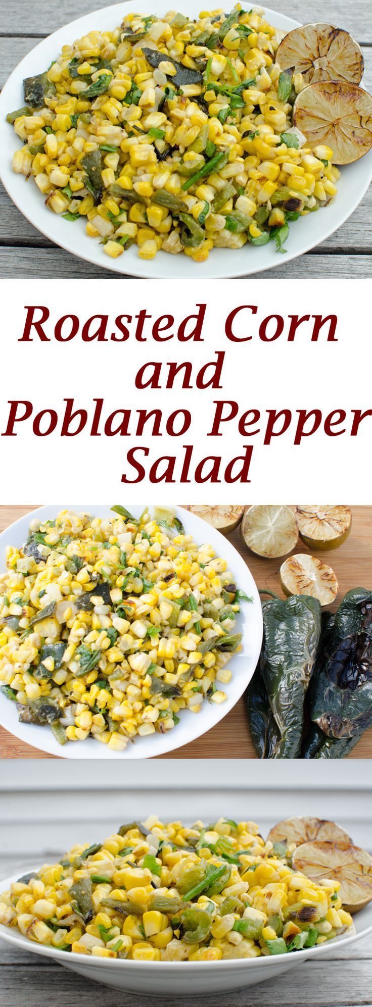 Roasted Corn Salad with Poblano Peppers and Grilled Limes: This roasted corn salad is less than 160 calories and, 5 Weight Watcher Points per serving.  It makes a great side dish or it can be used as a condiment on tacos or salads.  One of my favorite way