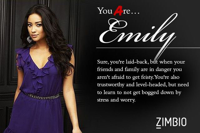 I took Zimbio's 'Pretty Little Liars' personality quiz and I'm Emily! Who are you? #ZimbioQuiznull - Quiz