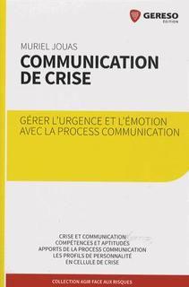 Communication de crise : gérer l'urgence et l'émotion à l'aide de la process com