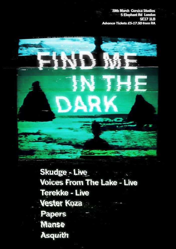 RA Tickets: Find Me In The Dark with Skudge, Voices From The Lake,