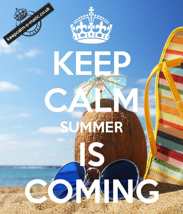 LET ME TELL YOU A SECRET ! SUMMER IS COMING!