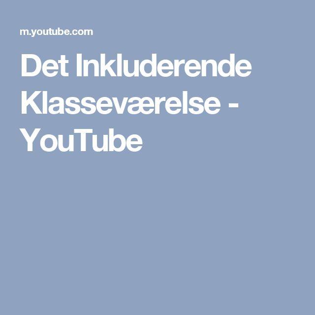 Det Inkluderende Klasseværelse - YouTube