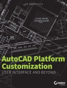 Nice AutoCAD Platform Customization User Interface and Beyond free download by Lee Ambrosius ISBN with BooksBob Fast and free eBooks download