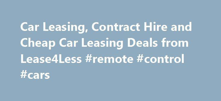 Car Leasing, Contract Hire and Cheap Car Leasing Deals from Lease4Less #remote #control #cars http://car-auto.nef2.com/car-leasing-contract-hire-and-cheap-car-leasing-deals-from-lease4less-remote-control-cars/  #lease cars # Top 10 Car Leasing Deals Prices From 99 .99 + VAT Prices From 109 .99 + VAT Prices From 119 .99 + VAT Find Leasing Deals by Style Vehicle Leasing Pays Ever considered vehicle leasing? In recent…Continue Reading