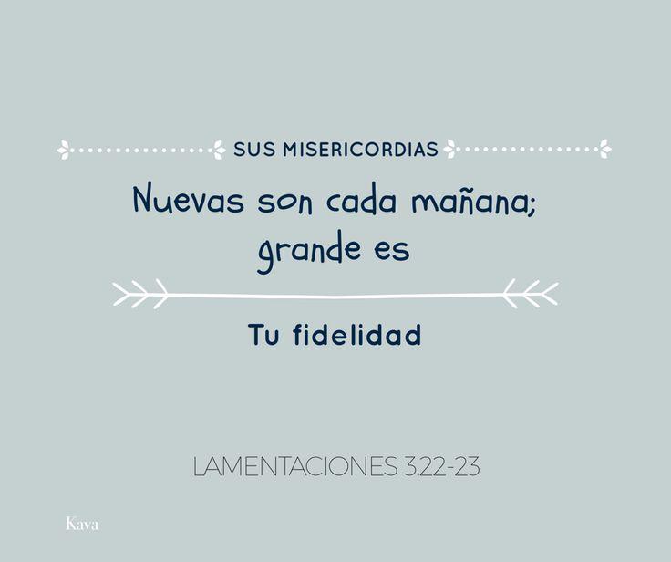 Grande es tu fidelidad.  #Lamentaciones 3.22-23