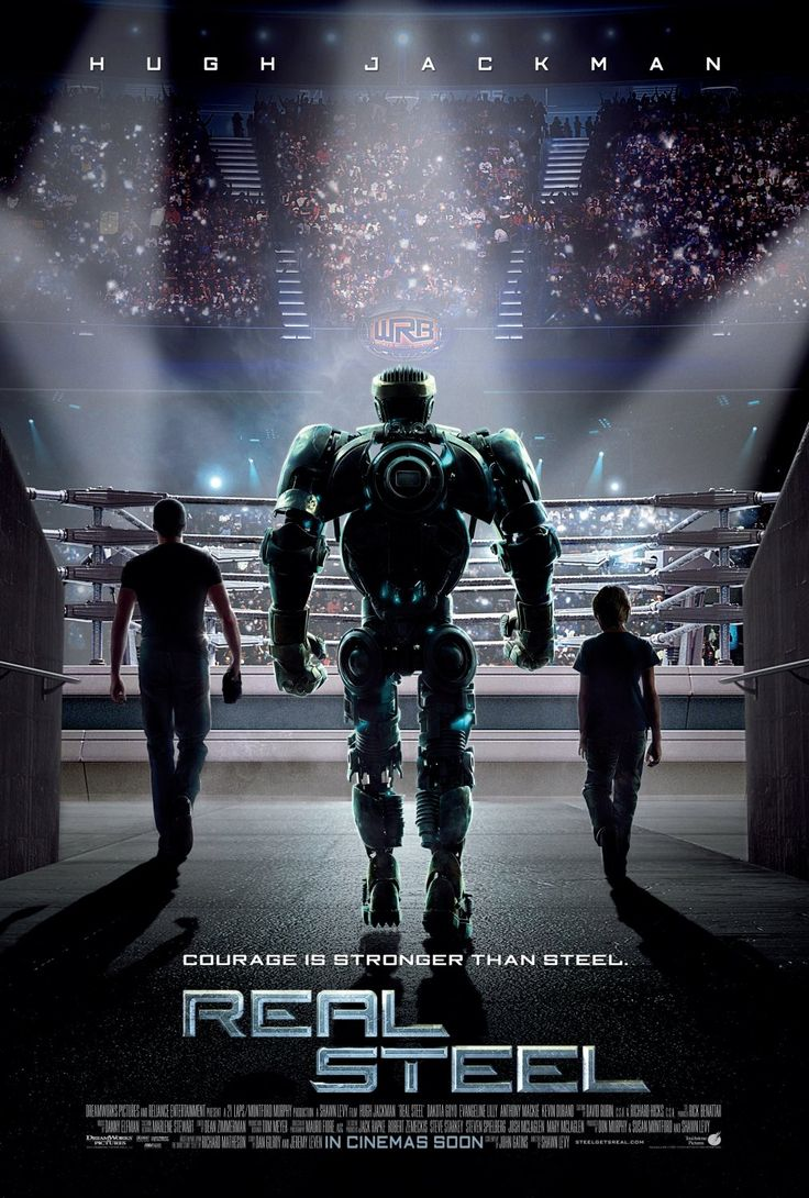 Real Steel absolutely love this movie i could watch it again and again and again