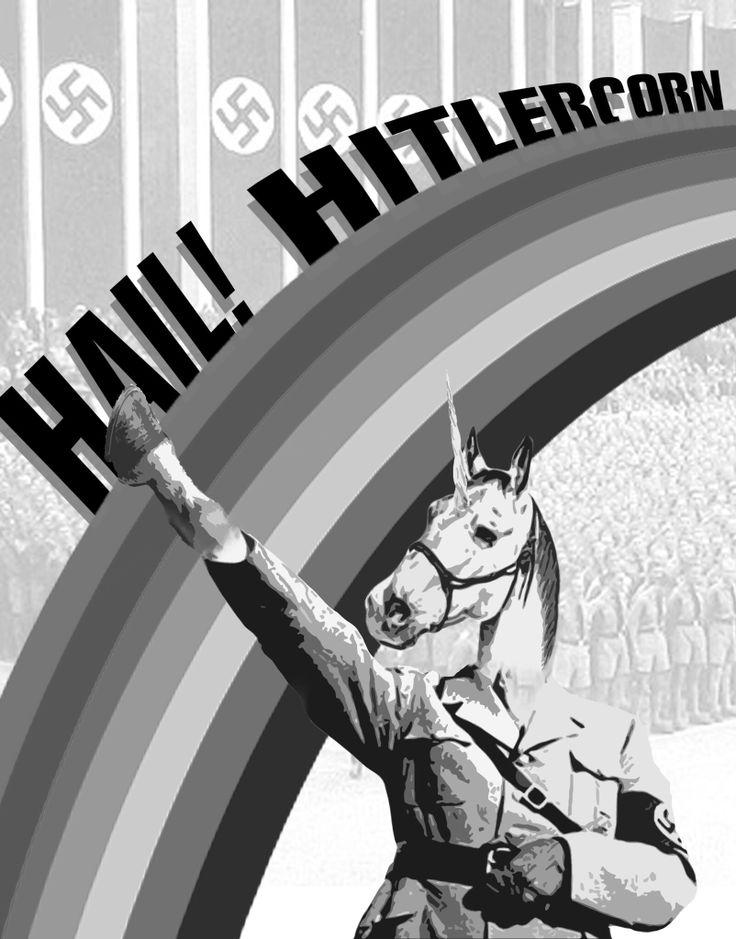 Hitler, if he was a unicorn..