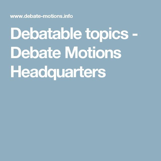 good debatable research topics A single point of view on hot religious topics, or: a single point of view on controversial social problems debate on this topic is expected to accellerate rapidly in the near future embryo and stem cell research: euthanasia and assisted suicide.