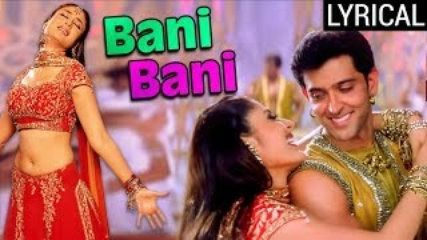 Bani Bani Full Song LYRICAL | Main Prem Ki Diwani Hoon | Kareena Kapoor | Hrithik Roshan | موفيز هوم  Tune in to this famous song Bani Bani from the movie Main Prem Ki Diwani Hoon and sing along with the help of lyrics only on Rajshri.  Movie: Main Prem Ki Diwani Hoon (2003) Singers: Chitra Music: Anu Malik Lyrics: Dev Kohili Cast: Kareena Kapoor Hrithik Roshan Abhishek Bachchan Director: Sooraj R. Barjatya