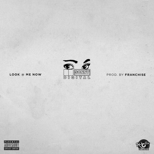"""Here is a new record from Sonny Digital titled """"Look At Me Now"""". Produced by Franchise."""