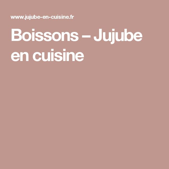 Boissons – Jujube en cuisine