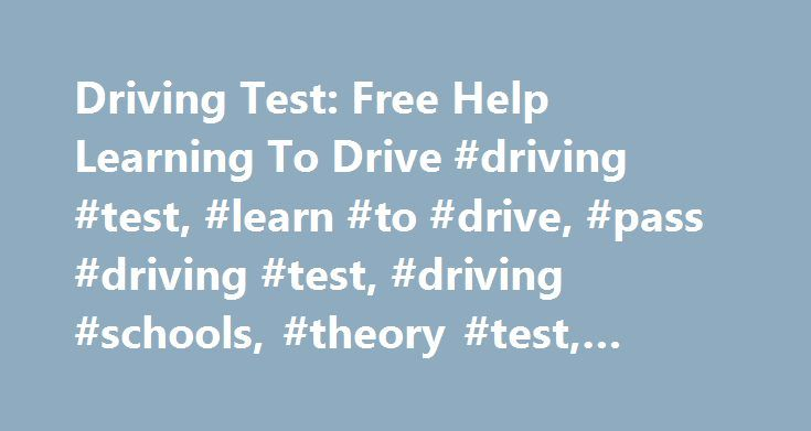 Driving Test: Free Help Learning To Drive #driving #test, #learn #to #drive, #pass #driving #test, #driving #schools, #theory #test, #driving, #test http://coupons.nef2.com/driving-test-free-help-learning-to-drive-driving-test-learn-to-drive-pass-driving-test-driving-schools-theory-test-driving-test/  # Learn to Drive and Pass Your Driving Test Our aim is to help you learn to drive – to give you the information needed to pass your driving test as quickly, and as cheaply, as possible. Our…