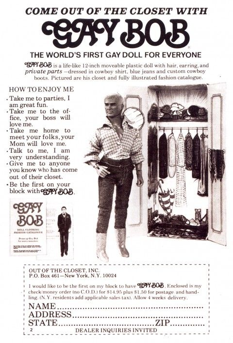 """""""Come out of the closet with Gay Bob – the world's first gay doll for everyone...life-like 12-inch moveable plastic doll with hair, earring, and private parts..."""", by mail-order, 1978"""