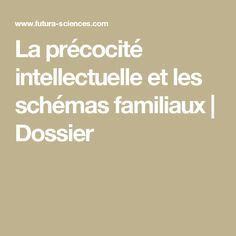 La précocité intellectuelle et les schémas familiaux | Dossier