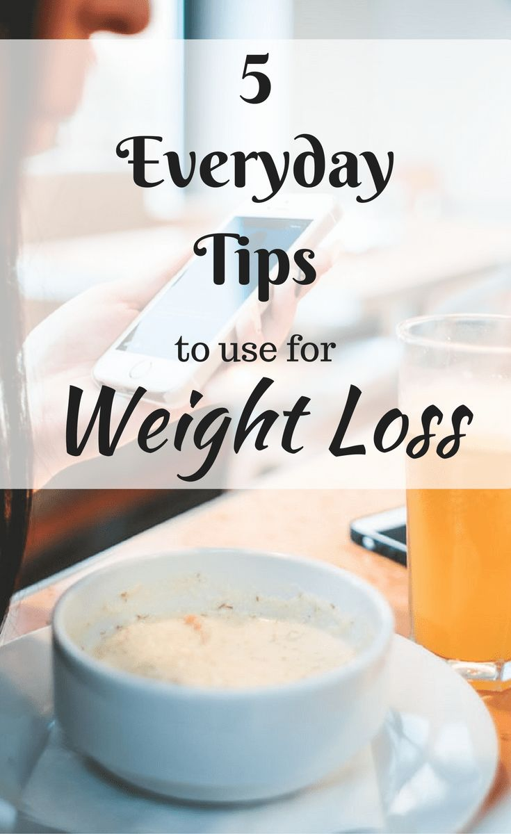 5 everyday tip to use for weight loss
