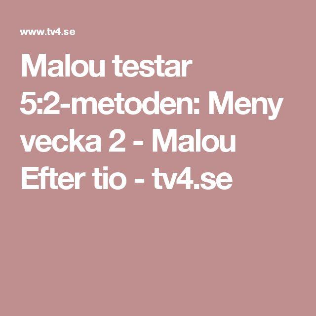 Malou testar 5:2-metoden: Meny vecka 2 - Malou Efter tio - tv4.se