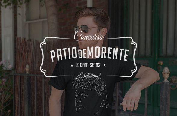 """Sorteo de 2 CAMISETAS EXCLUSIVAS de """"Patio de Morente"""""""