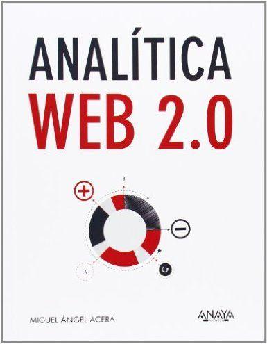 Analítica Web 2.0  /Miguel Ángel Acera García, 2014