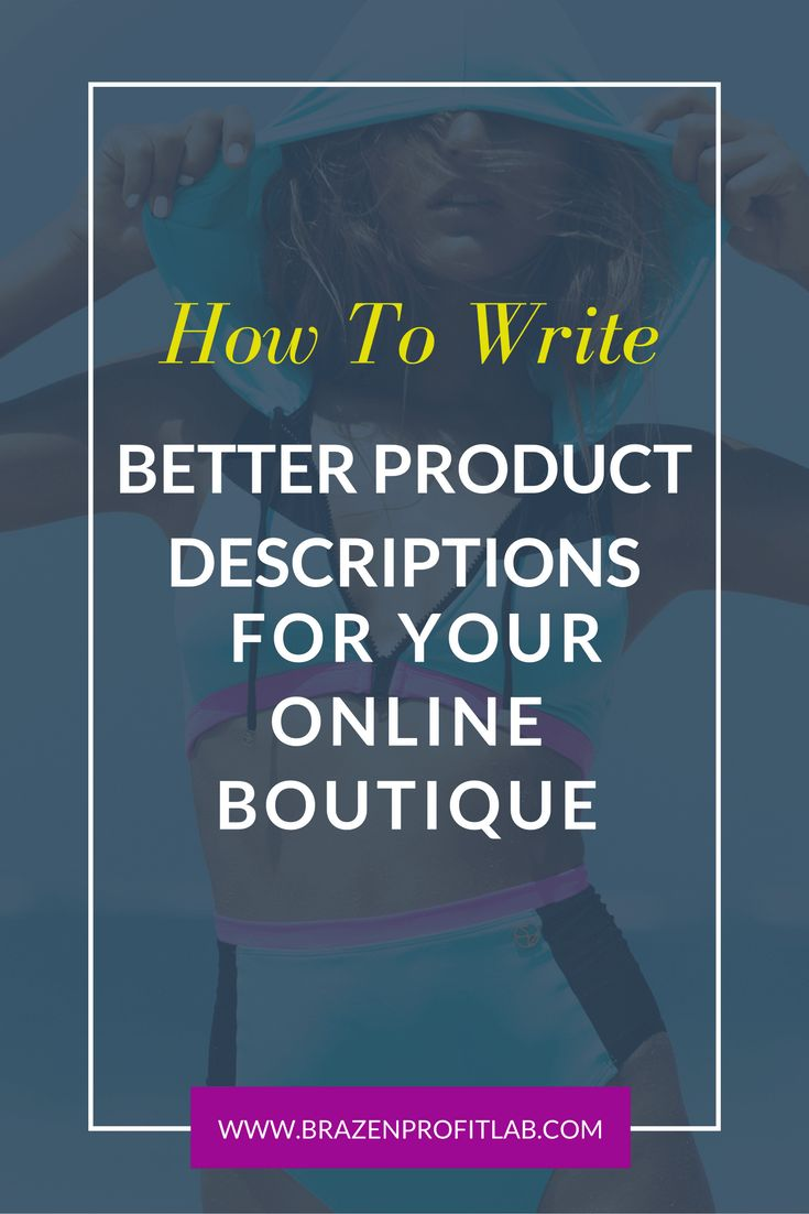 If you've ever wondered how to write better product descriptions for your online boutique, this quick video will show you how to do it