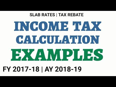 How To Calculate Income Tax FY 2017-18 Examples | Slab Rates | Tax Rebat...