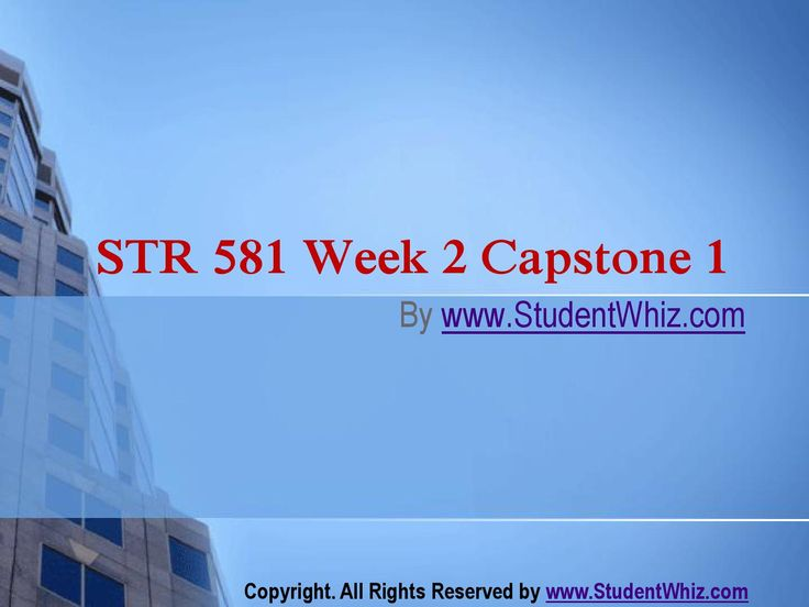 www.StudentWhiz.com This article covers the topic for the University Of Phoenix STR 581 Week 2 Capstone Final Examination Part 1.